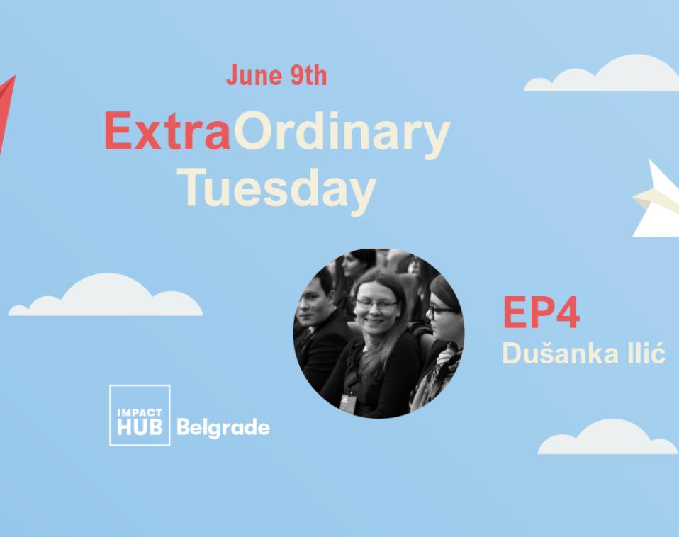 EXTRAORDINARY TUESDAY -EPIZODA 4 | DUŠANKA ILIĆ